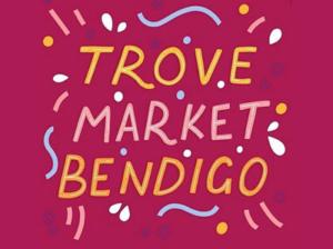 Trove Market Bendigo